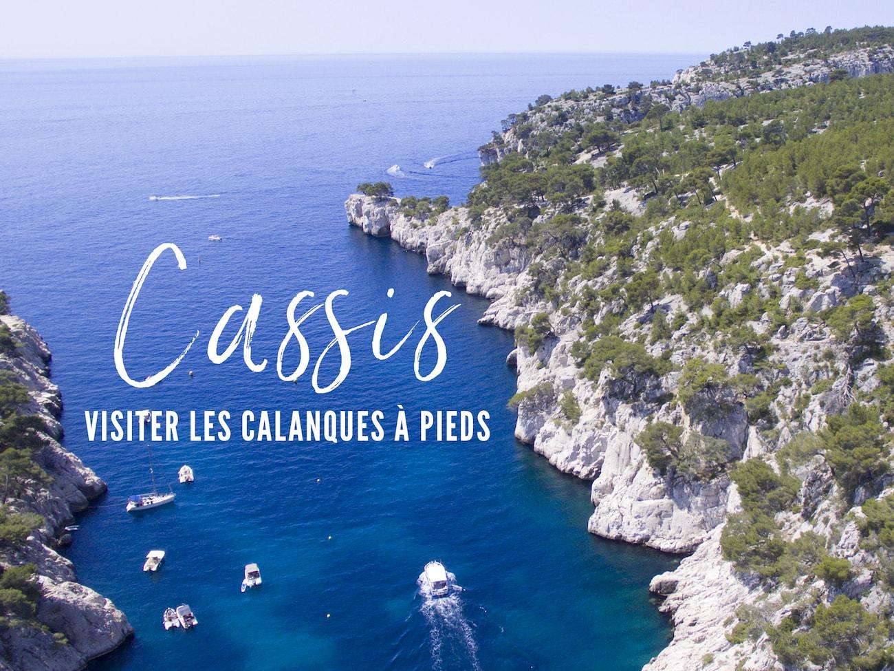 Visiter Les Calanques De Cassis A Pied Conseils Et Itineraire