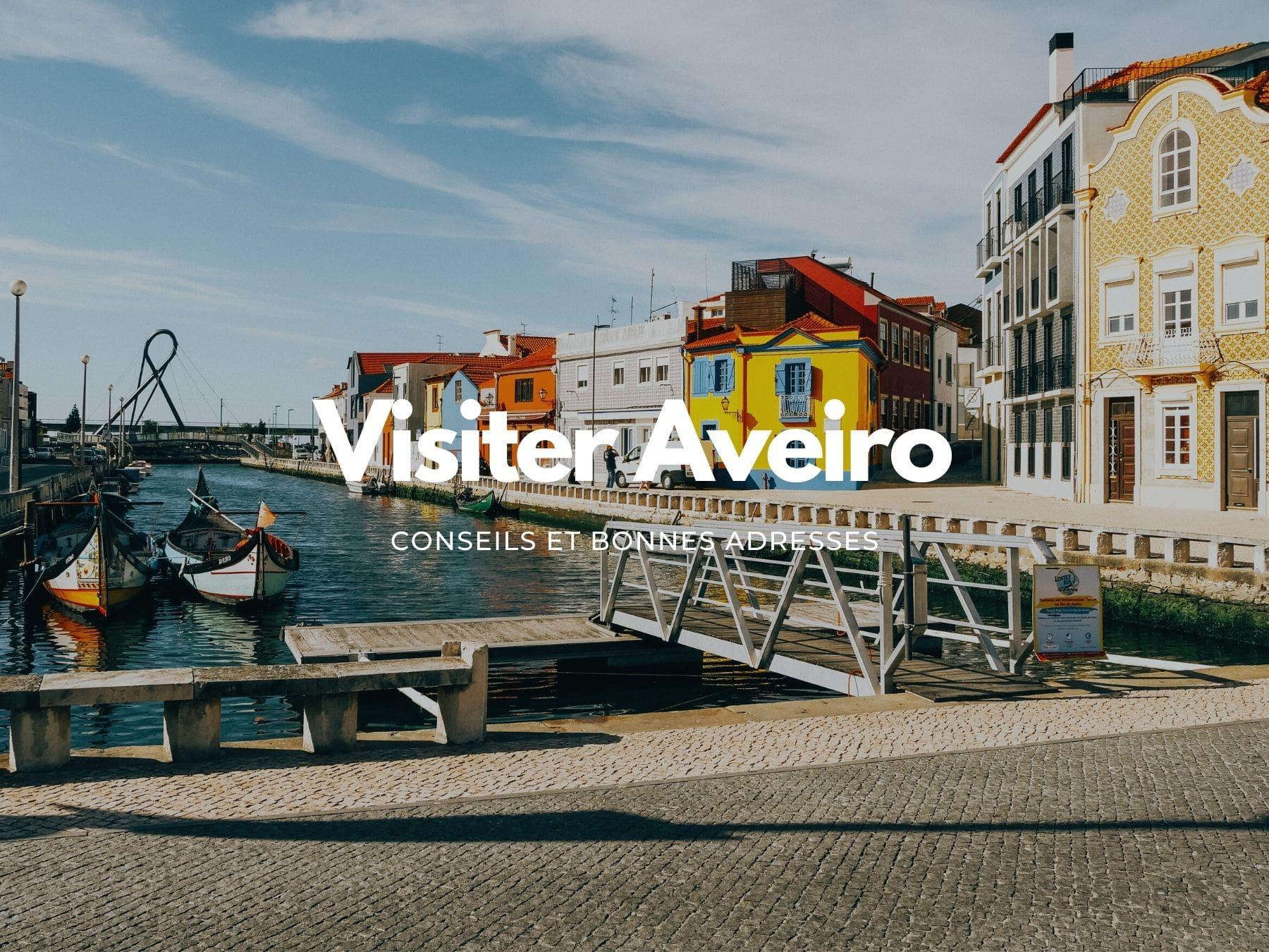 Visiter Aveiro