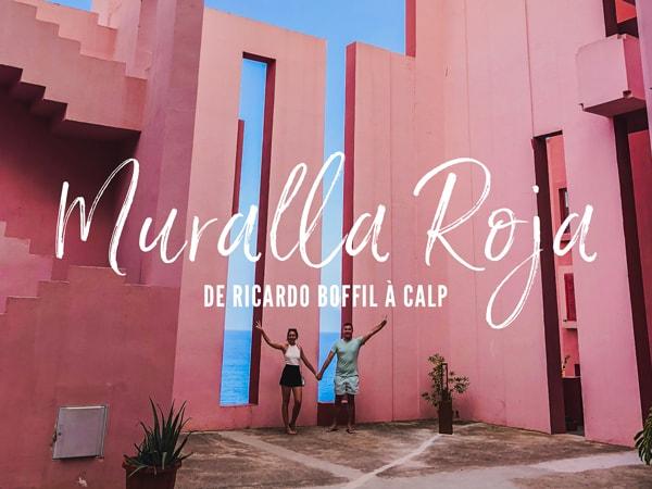 Découverte de la Muralla Roja de Ricardo Boffil à Calp