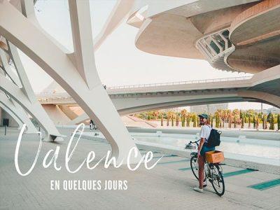 Visiter Valence en Espagne, conseils et bonnes adresses