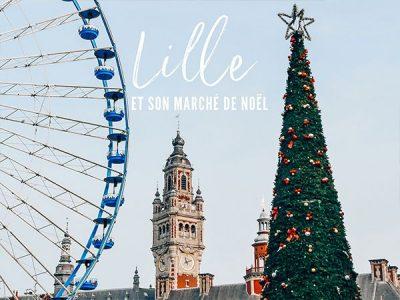 Marché de Noël de Lille : À la découverte de Lille en décembre !