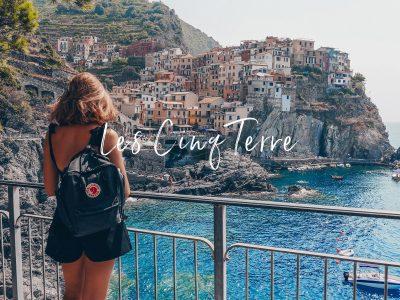 Visiter les Cinque Terre en Italie : itinéraire et conseils
