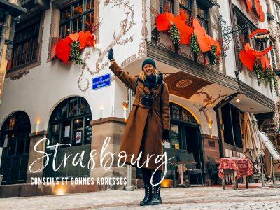 Visiter Strasbourg pour le week-end : conseils et bonnes adresses