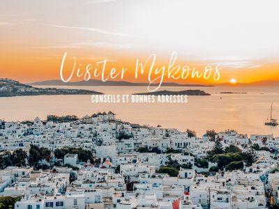 Visiter Mykonos dans les Cyclades en Grèce : Conseils et bonnes adresses