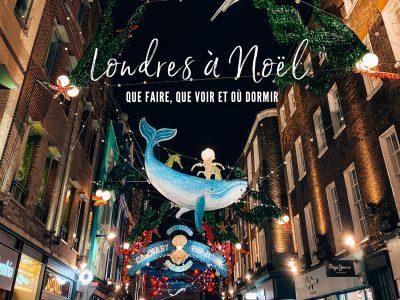 Noël à Londres : Que faire, que voir et où dormir