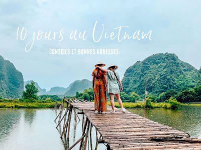 Voyage au Vietnam : Que faire, que voir ? Itinéraire et conseils
