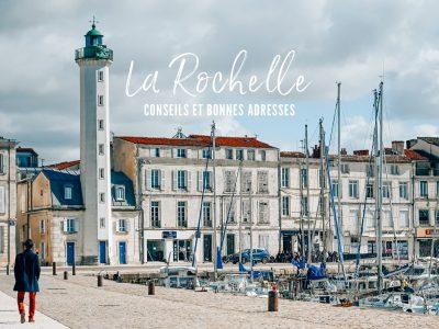 Visiter la Rochelle : Que voir et que faire à La Rochelle