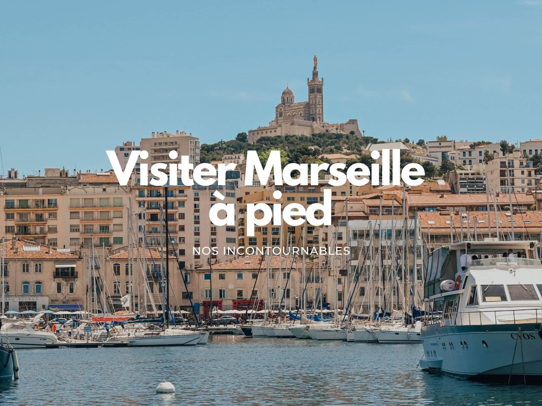 Visiter Marseille a pied